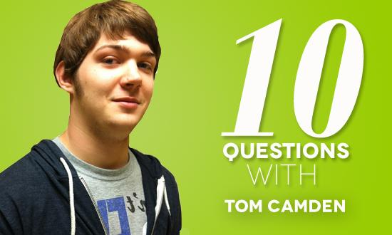 10 Questions with Tom Camden