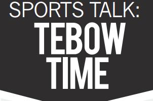Sports Talk: Tim Tebow Time