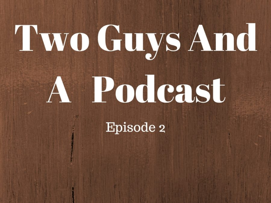 Two Guys And A Podcast (1)