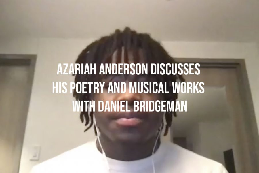 Azariah Anderson Discusses his Poetry and Musical Works with Daniel Bridgeman