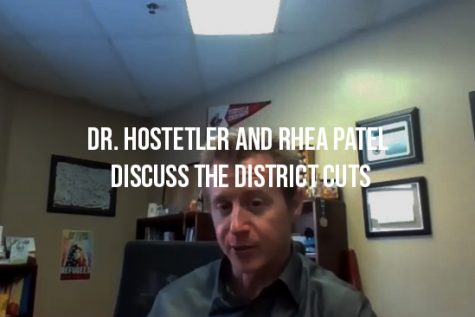 Dr. Hostetler and Rhea Patel Discuss the District Cuts