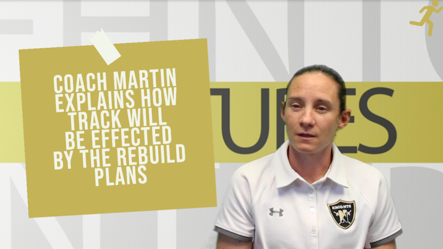 Coach Martin Explains How Track Will Be Effected by the Rebuild Plans
