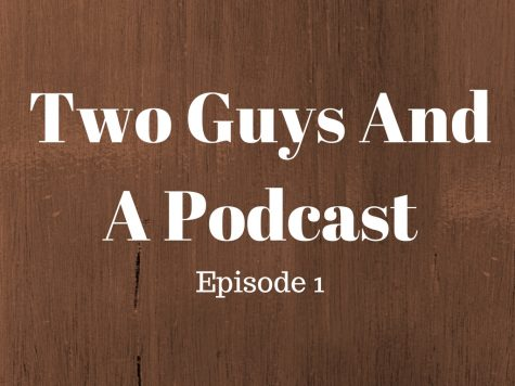 Two Guys And A Podcast: Episode 1