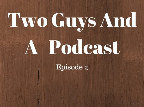 Two Guys And A Podcast: Episode 2